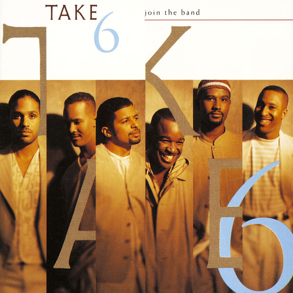 Take 6 – Join The Band