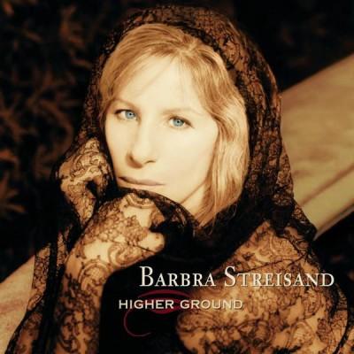Barbra Streisand - Higher Ground