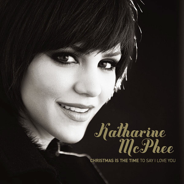 "Katharine McPhee – Christmas Is The Time To Say ""I Love You"""