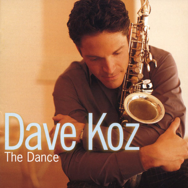 Dave Koz – The Dance