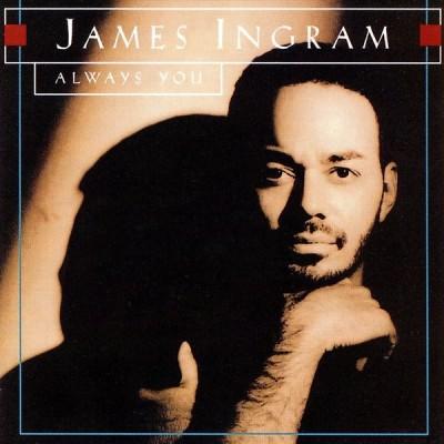 James Ingram - Always You