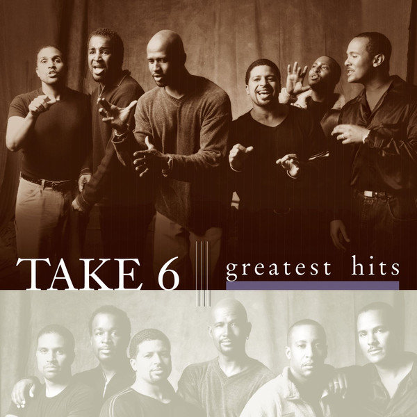 Take 6 – Greatest Hits