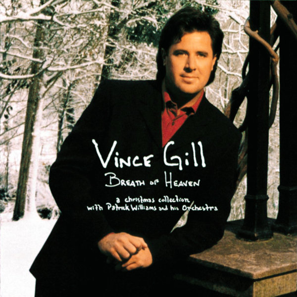 Vince Gill – Breath of Heaven: A Christmas Collection