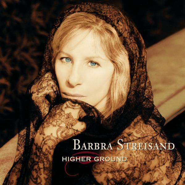 Barbra Streisand – Higher Ground