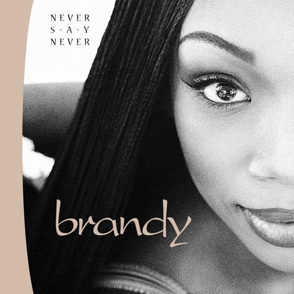 Brandy – Never Say Never