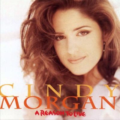 Cindy Morgan - A Reason To Live
