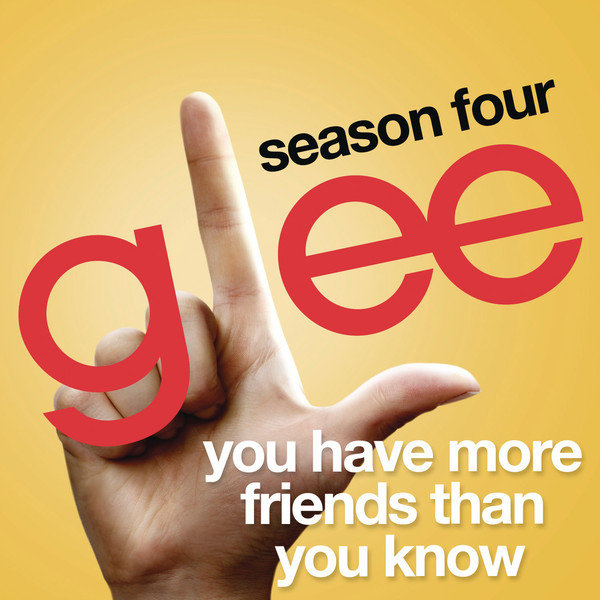 Glee Cast – You Have More Friends Than You Know