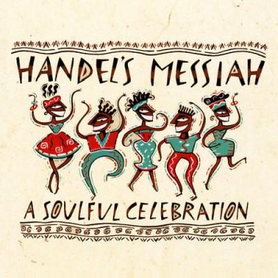 Various Artists - Handel's Messiah: A Soulful Celebration