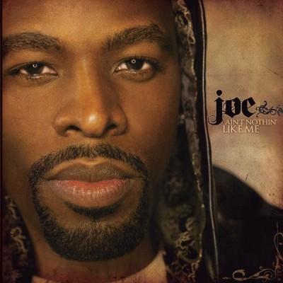 Joe - Ain't Nothin' Like Me