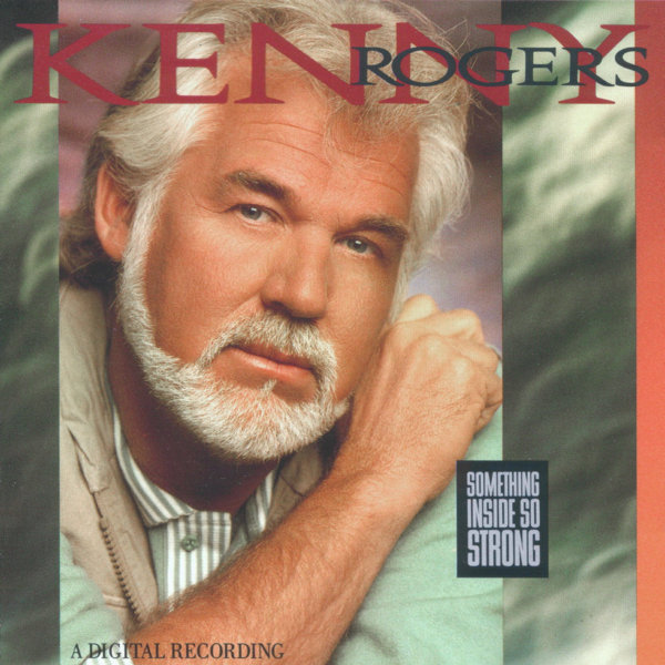 Kenny Rogers – Something Inside So Strong