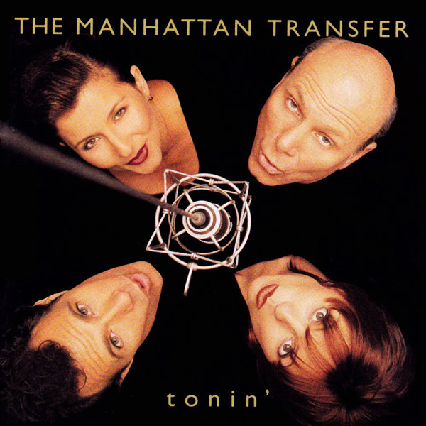 The Manhattan Transfer – Tonin'