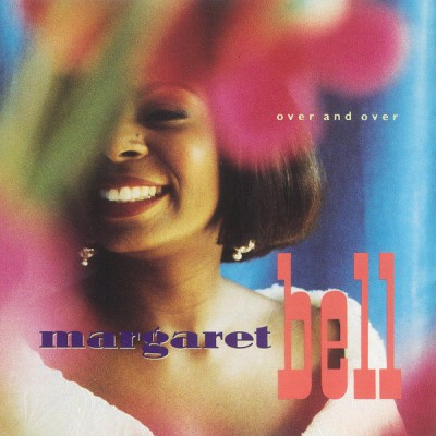 Margaret Bell - Over And Over