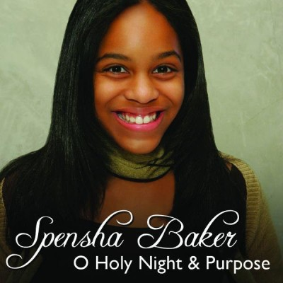 Spensha Baker - O Holy Night / Purpose