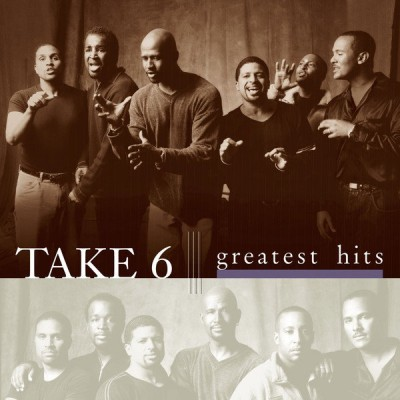 Take 6 - Greatest Hits