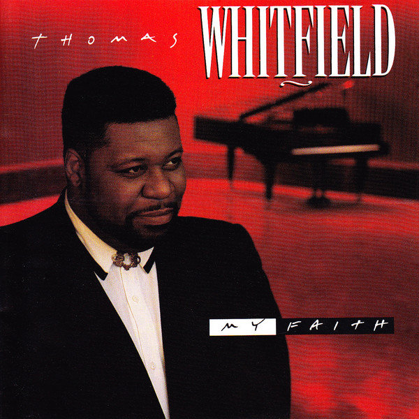 Thomas Whitfield – My Faith